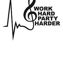 Work Hard Party Harder Notenschlüssel Puls by Style-O-Mat