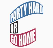 Party Hard or Go Home Design T-Shirt