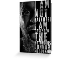 Conor McGregor 'I am not talented, I am obsessed' Greeting Card