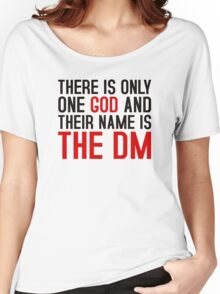 THE DM IS GOD (Dungeons & Dragons) (Black) Women's Relaxed Fit T-Shirt