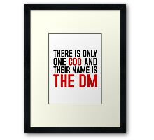 THE DM IS GOD (Dungeons & Dragons) (Black) Framed Print