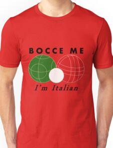 Bocce Me Unisex T-Shirt