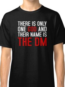 THE DM IS GOD (Dungeons & Dragons) (White) Classic T-Shirt