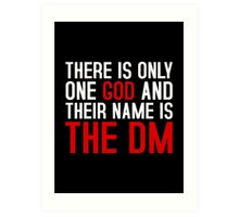 THE DM IS GOD (Dungeons & Dragons) (White) Art Print