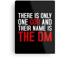 THE DM IS GOD (Dungeons & Dragons) (White) Metal Print