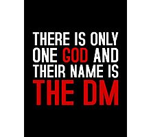 THE DM IS GOD (Dungeons & Dragons) (White) Photographic Print