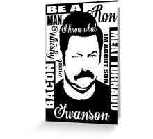 Ron Swanson parks and rec  Greeting Card