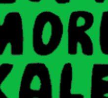 Eat More Kale Sticker Sticker