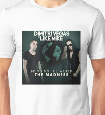 DIMITRI VEGAS & LIKE MIKE - THE MADNESS Unisex T-Shirt