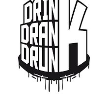 Drink Drank Drunk Logo Graffiti Design by Style-O-Mat