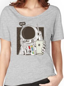 Houston... We have a Coffee!  Women's Relaxed Fit T-Shirt