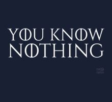 You Know Nothing by rK9nation