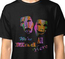 Drama in Wonderlad Classic T-Shirt