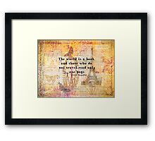St. Augustine travels quote the world is a book and those who do not travel Framed Print
