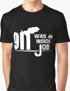 9/11 Was An Inside Job Graphic T-Shirt