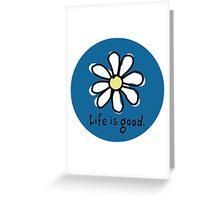Life is Good Dark Blue Greeting Card