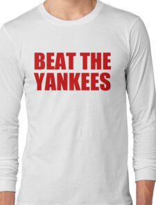 Boston Red Sox - BEAT THE YANKEES - Red Text Long Sleeve T-Shirt