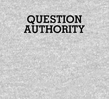 Question Authority Unisex T-Shirt