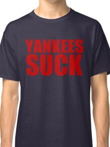 Boston Red Sox - YANKEES SUCK - red text Classic T-Shirt