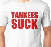 Boston Red Sox - YANKEES SUCK - red text Unisex T-Shirt