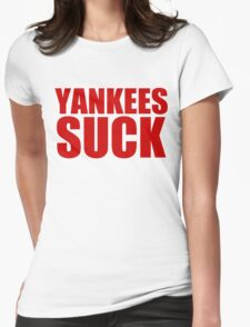 Boston Red Sox - YANKEES SUCK - red text Womens Fitted T-Shirt