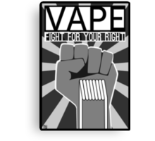 Vape (Fight for your Right) Canvas Print