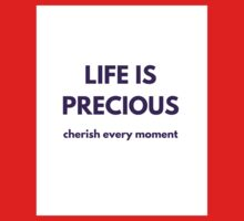 LIFE IS PRECIOUS - cherish every moment One Piece - Short Sleeve