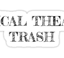 Musical Theatre Trash Sticker