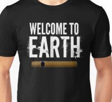 Welcome To Earth... Unisex T-Shirt