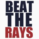 Boston Red Sox - BEAT THE RAYS by MOHAWK99