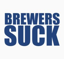 Chicago Cubs - BREWERS SUCK - Blue text by MOHAWK99