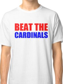Chicago Cubs - BEAT THE CARDINALS Classic T-Shirt