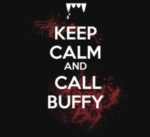 Keep Calm and Call Buffy by talkpiece