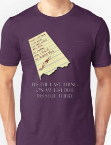 Its The last thing on my list T-Shirt