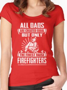 Finest Dads Raise Firefighters Women's Fitted Scoop T-Shirt