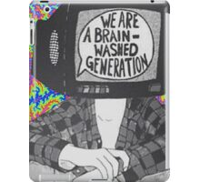 We Are A Brain Washed Generation iPad Case/Skin