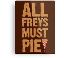 All Freys Must Pie Metal Print