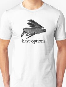 Have Options T-Shirt