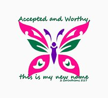 Accepted and Worthy Unisex T-Shirt