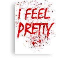 I Feel Pretty (blood splatter) Canvas Print