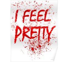 I Feel Pretty (blood splatter) Poster