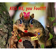 Kiss Me! Photographic Print