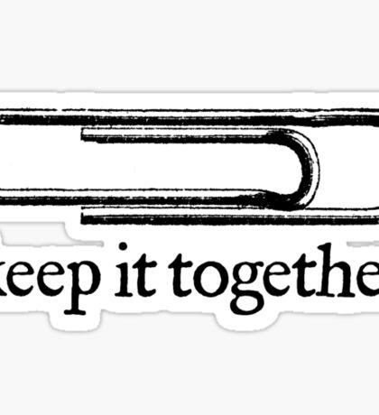 Keep It Together Sticker