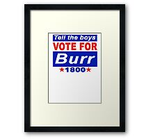 Vote For Burr - Hamilton Framed Print