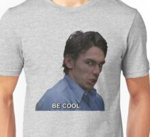James Franco Be Cool Unisex T-Shirt