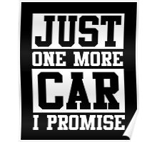 Just One More Car I Promise, Funny Mechanic Quote Poster