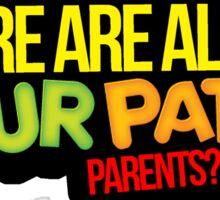 Where are all the Sour Patch Parents? - Bo Burnham Sticker