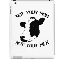 Not Your Mom Not Your Milk iPad Case/Skin