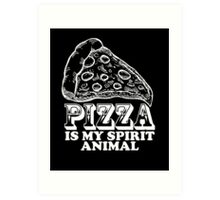 Pizza Is My Spirit Animal, Funny Pizza Lover Quote T-Shirt Art Print