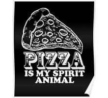 Pizza Is My Spirit Animal, Funny Pizza Lover Quote T-Shirt Poster